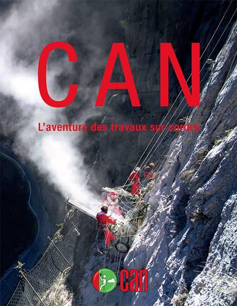 CAN, L'aventure des travaux sur cordes
